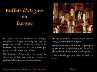 Du sud au nord de l'Europe, partez pour un voyage parmi les buffets d'orgues.