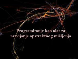 Programiranje kao alat za razvijanje apstraktnog mišljenja