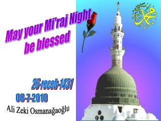 May your Mi'raj Night  be blessed