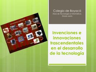 Invenciones e innovaciones trascendentales en el desarrollo de la tecnología