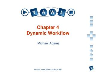 Chapter 4 Dynamic Workflow