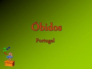 Óbidos  es una  vila  portuguesa  en el distrito de Leiria, región Centro.
