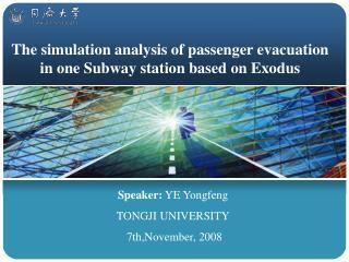 The simulation analysis of passenger evacuation in one Subway station based on Exodus