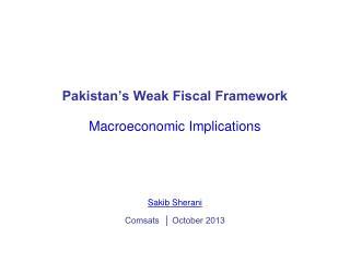 Pakistan's Weak Fiscal Framework Macroeconomic Implications