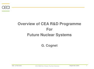 Overview of CEA R&D Programme For Future Nuclear Systems G. Cognet