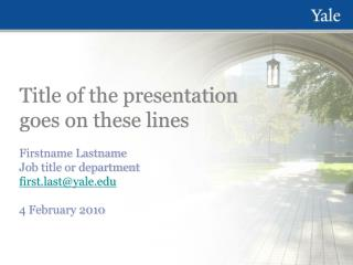 Title of the presentation goes on these lines