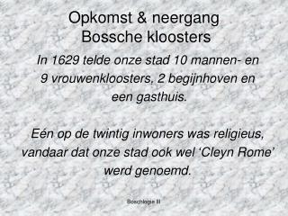 Opkomst & neergang  Bossche kloosters