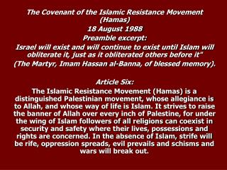 The Covenant of the Islamic Resistance Movement (Hamas) 18 August 1988 Preamble excerpt: