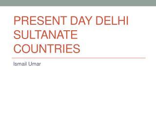 Present Day Delhi Sultanate Countries