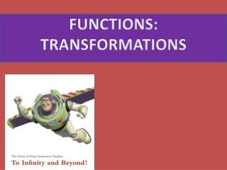 FUNCTIONS:  TRANSFORMATIONS