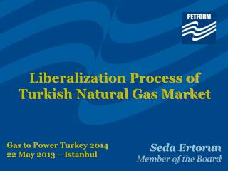 Liberalization Process of Turkish Natural Gas Market