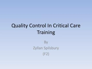 Quality Control In Critical Care Training