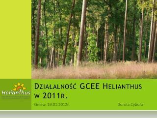 Działalność GCEE  Helianthus  w 2011r.