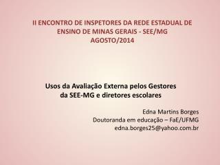 II ENCONTRO DE INSPETORES DA REDE ESTADUAL DE ENSINO DE MINAS GERAIS - SEE/MG AGOSTO/2014