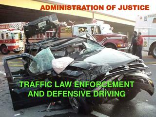 TRAFFIC LAW ENFORCEMENT  AND DEFENSIVE DRIVING