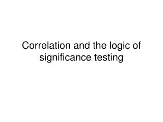 Correlation and the logic of significance testing