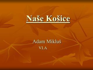 Naše Košice