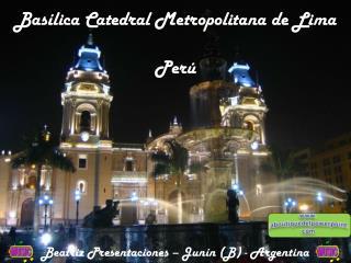 Bas�lica Catedral Metropolitana de Lima