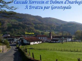 Cascade Xorroxin et Dolmen d'Inarbegi À Erratzu par Gorostopalo