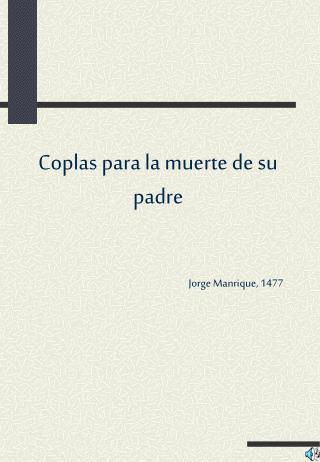 Coplas para la muerte de su padre Jorge Manrique, 1477