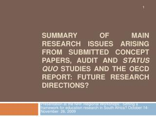 Summary of main research issues arising from submitted Concept Papers, Audit and Status Quo Studies and the OECD Report: