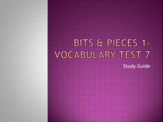 Bits & Pieces 1� vocabulary test 7