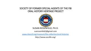 SOCIETY OF FORMER SPECIAL AGENTS OF THE FBI ORAL HISTORY HERITAGE PROJECT