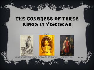 The  Congress  of  three kings in visegrad