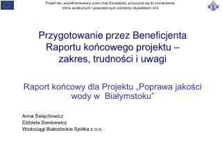 Przygotowanie przez Beneficjenta Raportu końcowego projektu –  zakres, trudności i uwagi
