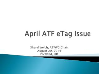 April ATF  eTag  Issue