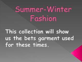 Summer-Winter Fashion