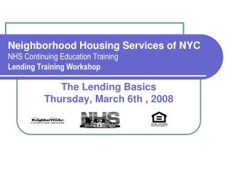 Neighborhood Housing Services of NYC NHS Continuing Education Training Lending Training Workshop