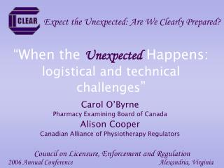 """When the  Unexpected Happens:   logistical and technical challenges """
