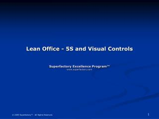 Lean Office - 5S and Visual Controls   Superfactory Excellence Program  superfactory