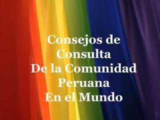 Consejos de Consulta De la Comunidad Peruana En el Mundo