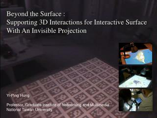 Beyond the Surface :  Supporting 3D Interactions for Interactive Surface