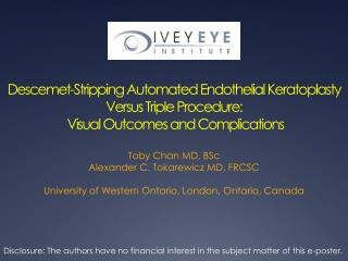 Descemet-Stripping Automated Endothelial Keratoplasty Versus Triple Procedure:  Visual Outcomes and Complications
