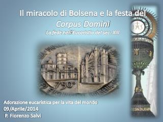 Il miracolo di Bolsena e la festa del  Corpus  Domini La fede nell'Eucaristia del sec.  XIII