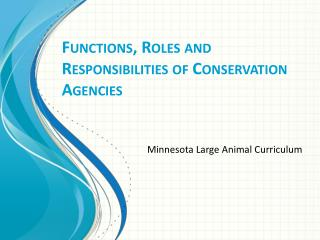 Functions, Roles and Responsibilities of Conservation Agencies