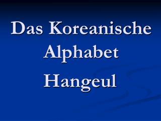 Das Koreanische Alphabet