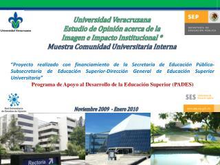 Universidad Veracruzana Estudio de Opinión acerca de la  Imagen e Impacto Institucional *