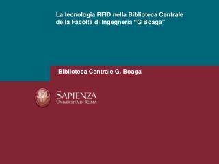 """La tecnologia RFID nella Biblioteca Centrale della Facoltà di Ingegneria """"G Boaga"""""""