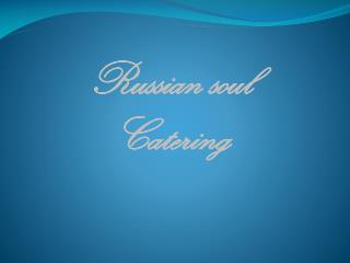 Russian soul Catering