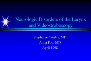 Neurologic Disorders of the Larynx and Videostroboscopy
