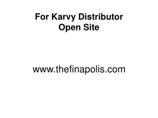For Karvy Distributor Open Site