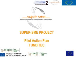 SUPER-SME PROJECT Pilot Action Plan  FUNDITEC