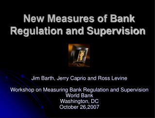 New Measures of Bank   Regulation and Supervision