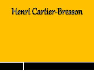 Henri Cartier- B resson