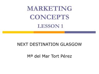 MARKETING CONCEPTS LESSON 1