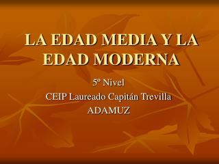 LA EDAD MEDIA Y LA EDAD MODERNA